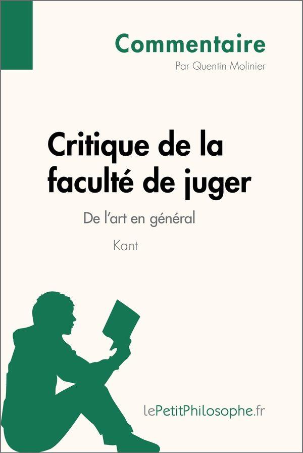 Critique de la faculté de juger de Kant - De l'art en général (Commentaire)