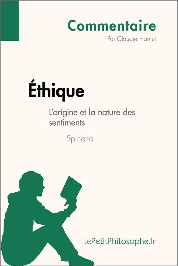 Éthique de Spinoza - L'origine et la nature des sentiments (Commentaire)