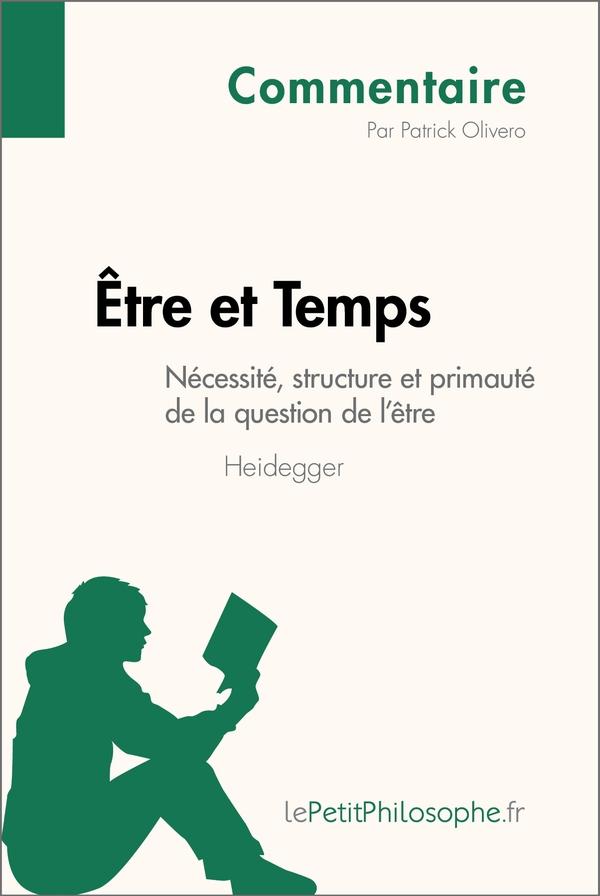 Être et Temps de Heidegger - Nécessité, structure et primauté de la question de l'être (Commentaire)